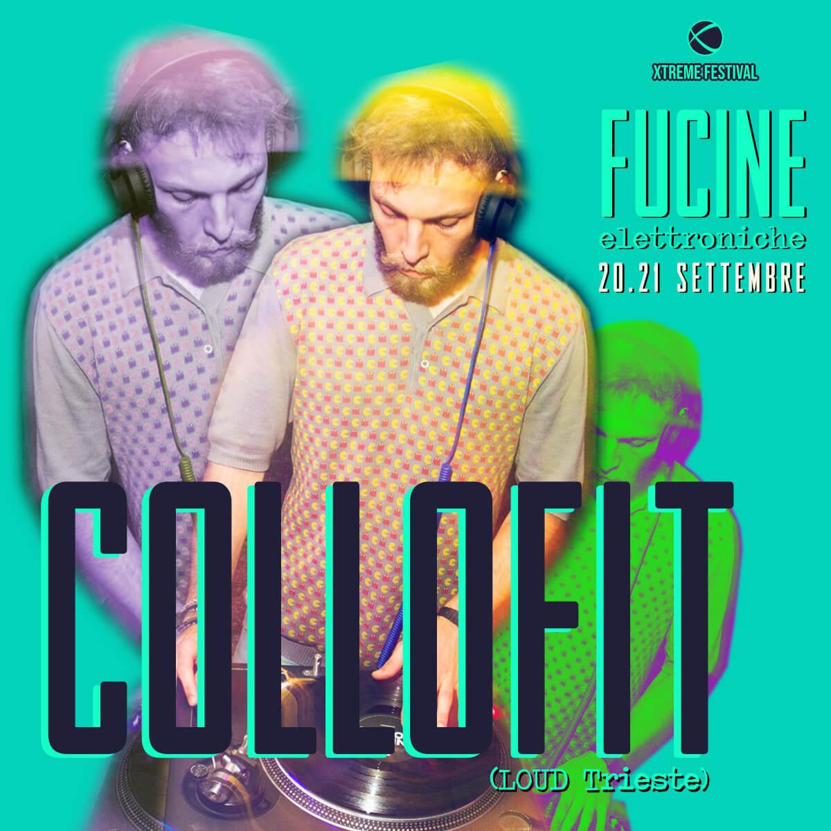 Collofit - Fucine Elettroniche Belluno - Xtreme Festival